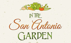 "In the San Antonio Garden"" Things to do now"